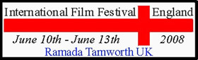 International Film Festival England, Tamworth UK